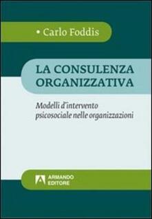 La consulenza organizzativa. Modelli dintervento psicosociale nelle organizzazioni.pdf