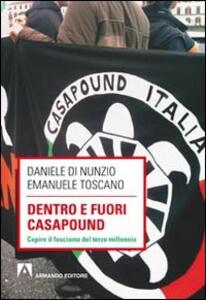 Dentro e fuori Casapound. Capire il fascismo del Terzo Millennio - Daniele Di Nunzio,Emanuele Toscano - copertina