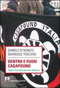Libro Dentro e fuori Casapound. Capire il fascismo del Terzo Millennio Daniele Di Nunzio , Emanuele Toscano