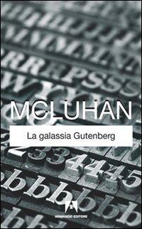 La La galassia Gütenberg - McLuhan Marshall - wuz.it