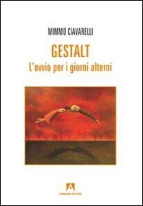 Gestalt. L'ovvio per i giorni alterni