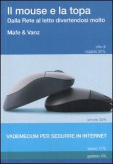 Il mouse e la topa. Dalla Rete al letto divertendosi molto - Mafe & Vanz - copertina