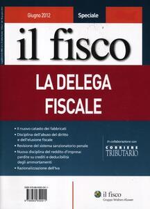 Il fisco. Giugno 2012. Speciale la delega fiscale
