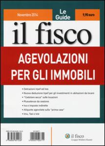 Le guide il fisco (2014). Vol. 11: Agevolazioni per gli immobili.