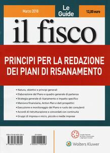 Le guide il fisco (2018). Vol. 1: Principi per la redazione dei piani di risanamento (marzo).