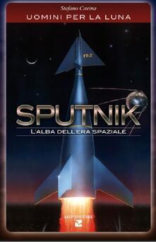 Daddyswing.es Sputnik. L'alba dell'era spaziale. Uomini per la luna Image