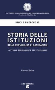 Storia delle istituzioni della Repubblica di San Marino. L'attuale ordinamento costituzionale