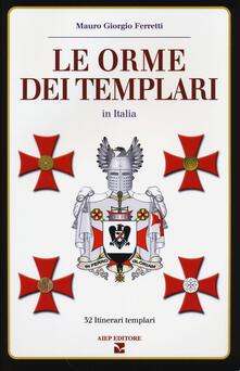 Osteriacasadimare.it Le orme dei Templari in Italia. 32 itinerari templari Image