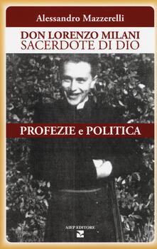 Lpgcsostenible.es Don Lorenzo Milani sacerdote di Dio. Profezie e politica Image