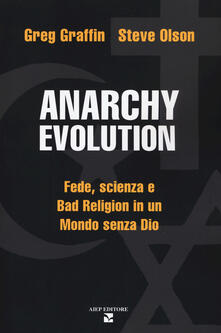 Osteriacasadimare.it Anarchy evolution. Fede, scienza e «Bad Religion» in un mondo senza Dio Image