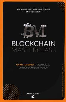 Blockchain masterclass. Guida completa alla tecnologia che rivoluzionerà il mondo.pdf