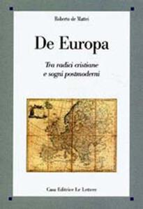 De Europa. Tra radici cristiane e sogni postmoderni