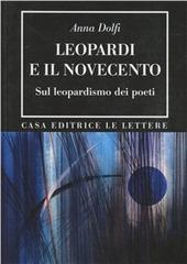 Leopardi e il Novecento. Sul leopardismo dei poeti