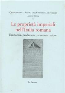 Le proprietà imperiali nell'Italia romana. Economia, produzione, amministrazione