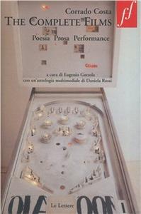 Libro The complete films. Poesia prosa performance. Con DVD Corrado Costa