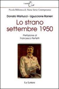 Lo Lo strano settembre 1950 - Martucci Donato Ranieri Uguccione - wuz.it