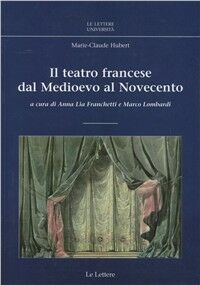 Il teatro francese. Dal Medioevo al Novecento