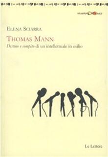 Destino e compito di un intellettuale in esilio - Thomas Mann - copertina