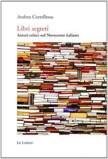 Libri segreti. Autori critici nel Novecento italiano.pdf