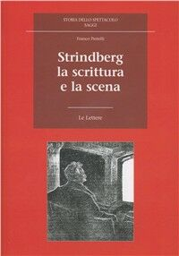 Strindberg. La scrittura e la scena