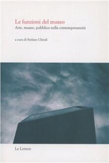 Le funzioni del museo. Arte, museo, pubblico nella contemporaneità.pdf