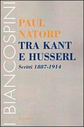 Tra Kant e Husserl. Scritti 1887-1914
