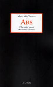 ARS. L'archivio Vasari tra storia e cronaca