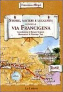 Storie, misteri e leggende lungo la via Francigena del sud