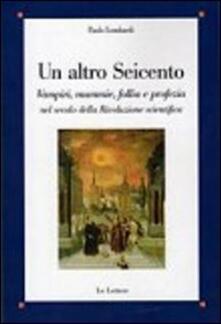 Antondemarirreguera.es Un altro Seicento. Vampiri, mummie, follia e profezia nel secolo della rivoluzione scientifica Image