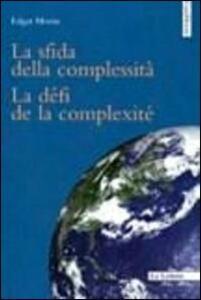 La sfida della complessità-Le défi de la complexité. Ediz. bilingue
