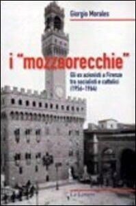 I «mozzaorecchie». Gli ex azionisti a Firenze tra socialisti e cattolici (1956-1964)