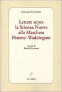Lettere sopra la scienza nuova alla marchesa Florenzi Waddington