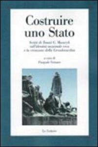 Costruire uno Stato. Scritti di Tomàs G. Masaryk sull'identità nazionale ceca e la creazione della Cecoslovacchia