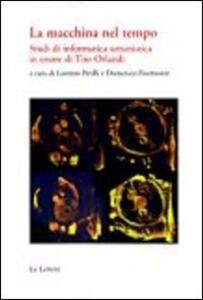 La macchina del tempo. Studi di informatica umanistica in onore di Tito Orlandi