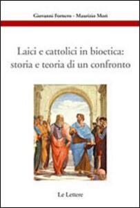 Libro Laici e cattolici in bioetica: storia e teoria di un confronto G. Fornero M. Mori