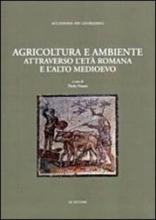 Agricoltura e ambiente attraverso l'età romana e l'alto Medioevo