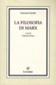 La filosofia di Marx. Studi critici