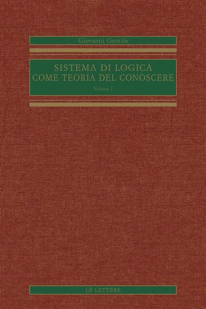 Sistemi di logica come teoria del conoscere (rist. anast.) - Giovanni Gentile - ebook