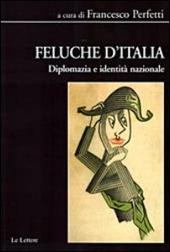 Feluche d'Italia. Diplomazia e identita nazionale