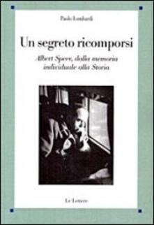 Ristorantezintonio.it Un segreto ricomporsi. Albert Speer, dalla memoria individuale alla storia Image