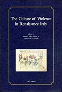 Theculture of violence in Reinassance Italy