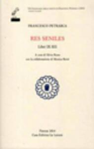 Res seniles. Libri 9-12. Testo latino a fronte