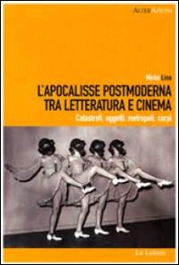 L' L' Apocalisse postmoderna tra letteratura e cinema. Catastrofi, oggetti, metropoli, corpi - Lino Mirko - wuz.it