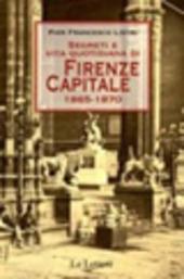 Segreti e vita quotidiana di Firenze capitale 1865-1870