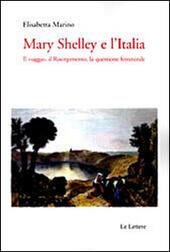 Mary Shelley e l'Italia. Il viaggio, il Risorgimento, la questione femminile