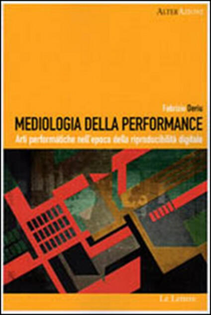 Mediologia della performance. Arti performatiche nell'epoca della riproducibilità digitale - Fabrizio Deriu - ebook