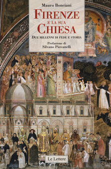 Firenze e la sua Chiesa. Due millenni di fede e storia - Mauro Bonciani - copertina