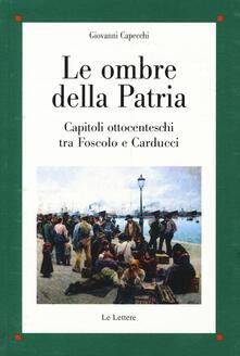 Lpgcsostenible.es Le ombre della patria. Capitoli ottocenteschi tra Foscolo e Carducci Image