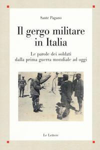 Il gergo militare in Italia. Le parole dei soldati dalla prima guerra mondiale ad oggi