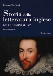 Storia della letteratura inglese. Dalle origini al 1625. Vol. 1\2: Shakespeare.